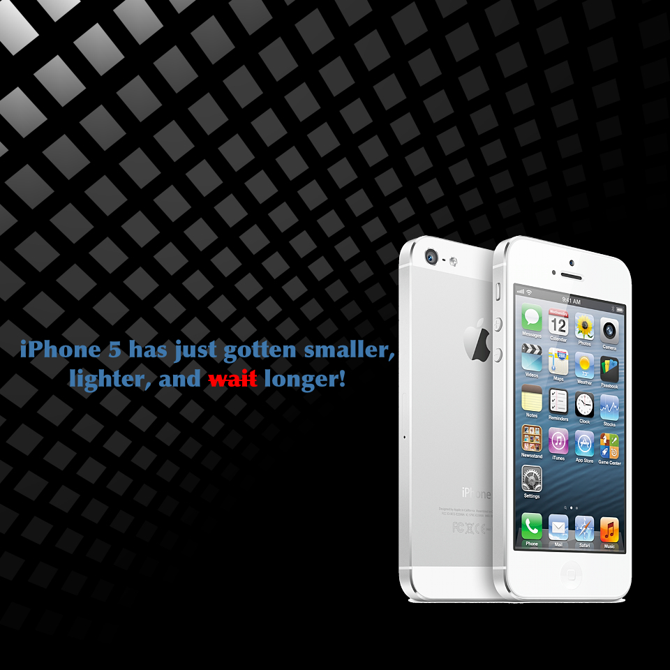 iPhone 5 wait longer
